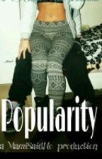 Popularity {Jaden Delarosa} by ___QueenBee___