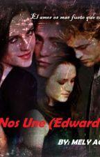 Lo Que Nos Une (Edward Y Bella) by Mely__aguirre
