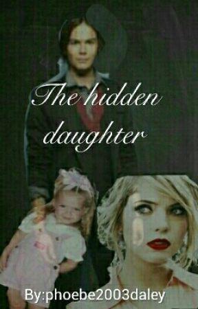 The Hidden Daughter. by _itz_phoebz_