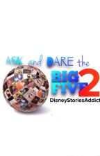 Ask And Dare The Big Five 2 by DisneyStoriesAddict