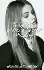 Te Quiero ¿Lejos O Cerca? Plyaboy #2 by Woman_Dangerous