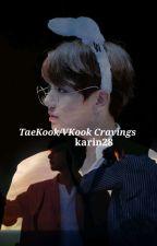 TaeKook/VKook Cravings  by karin28
