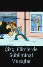 Çizgi Filmlerde Sübliminal Mesajlar by hndn003
