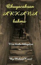Okuyacaksan ARKANA Bakma by MehmetKeeci2