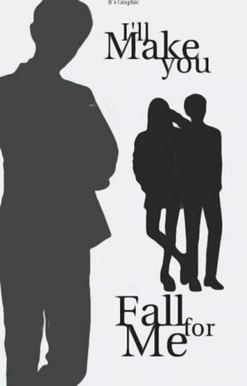 I'll Make You Fall For Me
