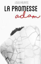 La Promesse - Adam by LovelyBurns