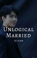 Unlogical Married [EXO SEHUN] by Nadwina