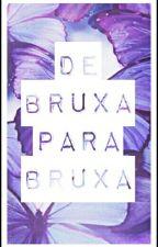 De Bruxa Para Bruxa by kwndrick