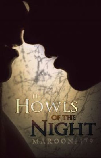 The Howls Of The Night. { Werewolf/Human Love Story. }