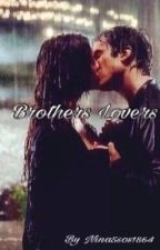Brothers Lovers •N.D & I.S.• [#wattys2016] by Nina5sos1864