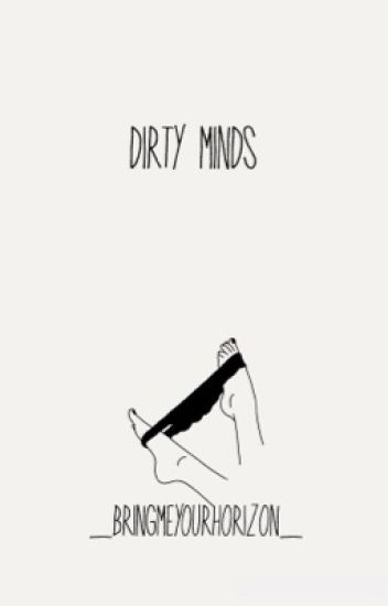 Dirty Minds | o.e