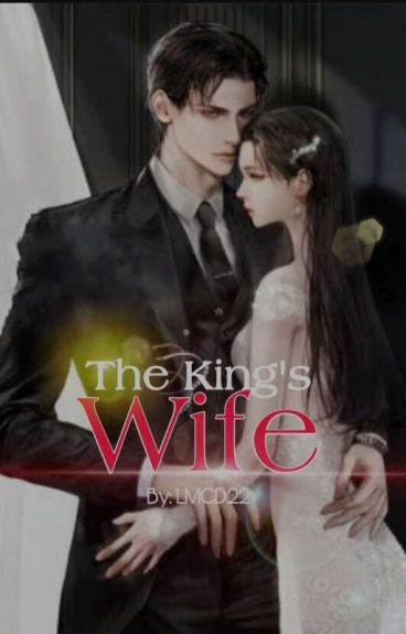 The King's Wife (#Wattys2016) (COMPLETE)