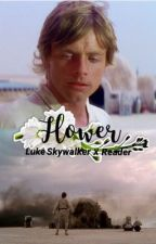 Flower (Luke Skywalker x Reader) by bubbly_mocha1977