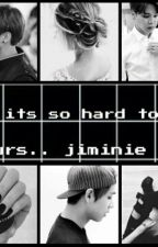 Why It's So Hard To Be Yours .. Jiminie ?  by kimtaeguk7