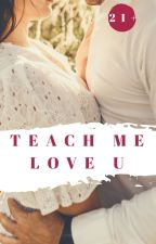 Teach Me To Love U by Di_evil