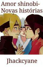 Amor Shinobi 2 - Novas Histórias  by jhackcyane