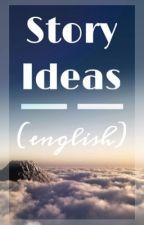 Story Ideas (english) by chongjiminbalsa
