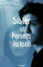 "Sister of ""Perseus"" Jackson by DoubletteW"