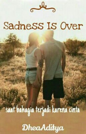SADNESS IS OVER -cjr-