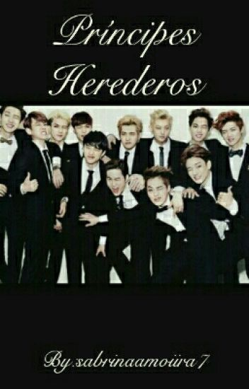 Príncipes herederos ➳EXO
