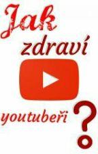 Jak zdraví youtubeři ? by marsmeloun