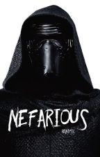 Nefarious (Kylo Ren Fanfiction) by renific