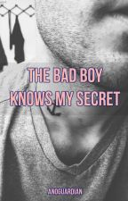 The Bad Boy Knows My Secret by Anominnn