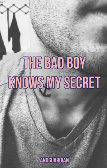 The Bad Boy Knows My Secret