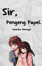 Sir, Pengeng Papel by jasminelbanaga
