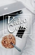 [2] Video Calls // idr by louterspace