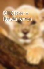 Bill Cipher x Reader lemon by Supergeek2014