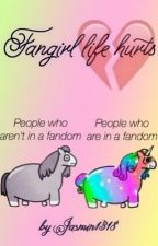 Fangirl life hurts by Jasmin1318