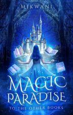 Magic Paradise 3: Erroneous Destiny by MayuKimmy