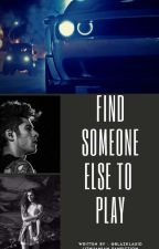 Find someone else to play ( LT fanfiction) by blazklau1D
