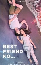 Bestfriend Ko... (Published under Pop Fiction) by theperfectinfinity