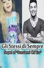 Gli Stessi di Sempre|Sequel of ''Scordarmi Chi Ero''||EMIS KILLA FF|| *SOSPESA* by _RAPinLOVE_