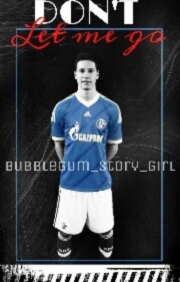 Don't let me go  - Julian Draxler