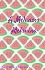 A Melancia Melanina by CatxicaMirao