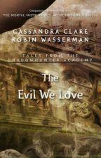 O Mal que Amamos - Cassandra Clare by unicornshoney-g