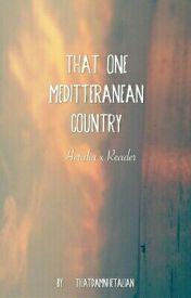 That one Mediterranean country (Hetalia x Reader) by thatdamnhetalian