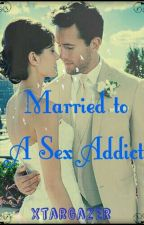 Married To A Sex Addict by XtarGazer