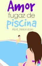 Amor fugaz de piscina by Abri_Herondale