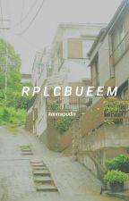 RPLCBUEEM #Fueledbypremios2017 by kenmxpudin