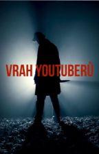 Vrah youtuberů by JustADaisyGirl