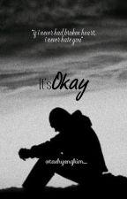It's Okay by taehyvngkim_