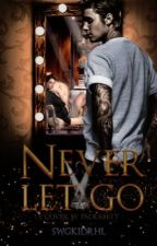 Never let go | j.b | o.s by swgkidrhl