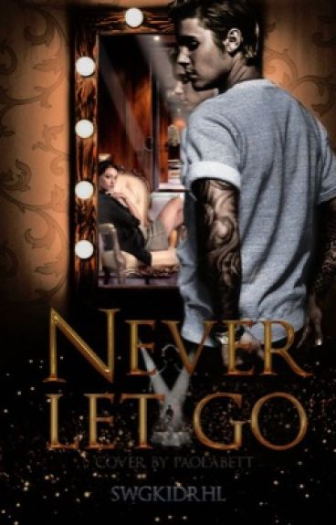 Never let go | j.b | o.s