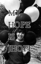 My Hope is JHope [HIATUS!!!] by jtg345