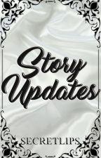 STORY UPDATES by SecretLips