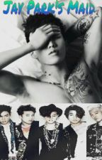 Jay Park's Maid by StayDirectioner